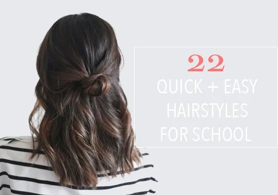 22 Quick & Easy Hairstyles for School