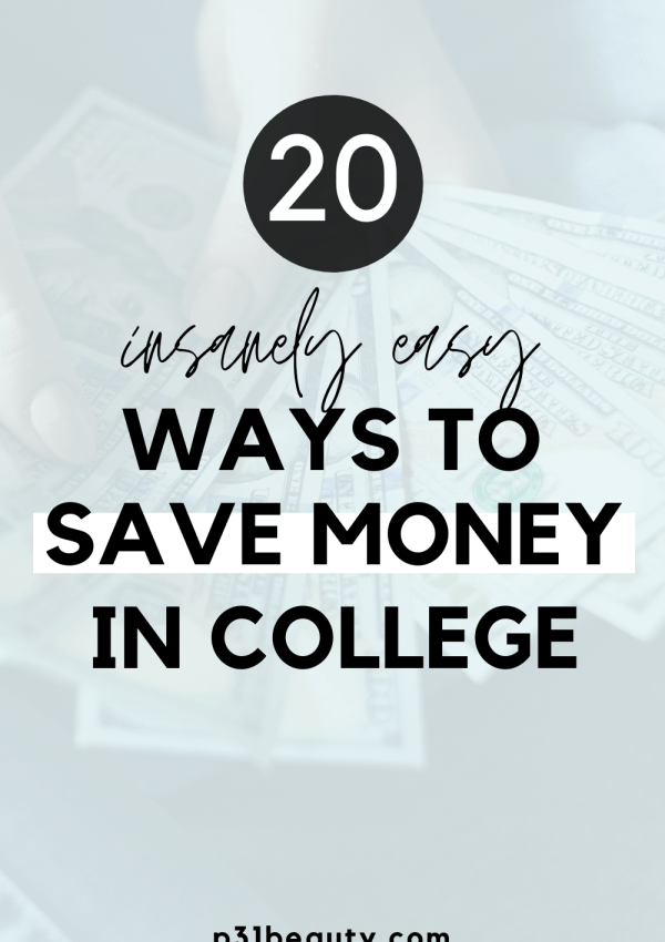 20 Insanely Easy Ways to Save Money in College