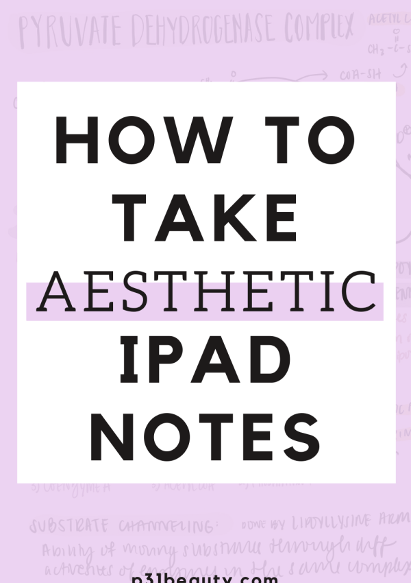 How to Take Aesthetic Notes on Your iPad