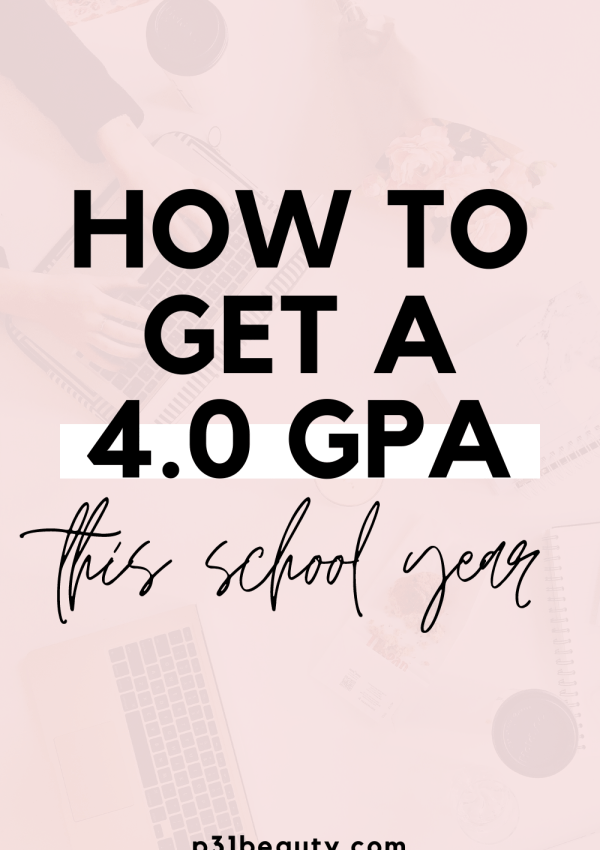 How To Get A 4.0  GPA This Year   12 Realistic Tips From a Straight-A Student