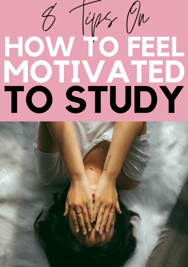 Read This If You're Losing Motivation to Study (8 Tips on How to Feel Motivated to Study Again)
