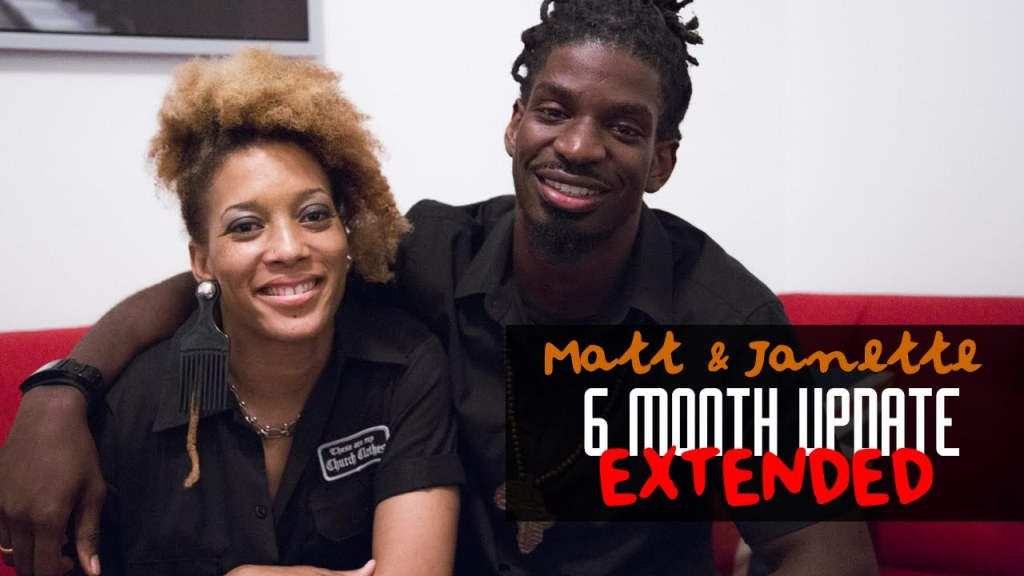Matt & Janette – 6 Month Update – Extended