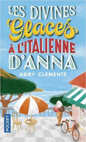 Les divines glaces à l'italienne d'Anna, Abby Clements