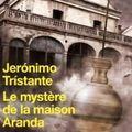 Le mystère de la maison aranda, jeronimo tristante