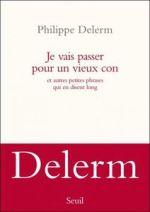 Je vais passer pour un vieux con, Philippe Delerm