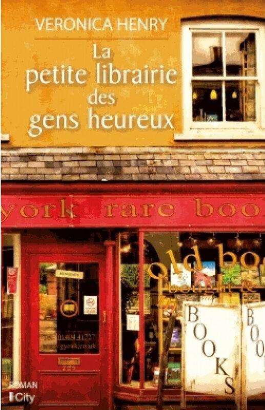 La petite librairie des gens heureux, Veronica Henry