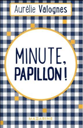 Minute, papillon Aurélie Valognes