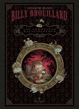 Billy Brouillard, Comptines Malfaisantes