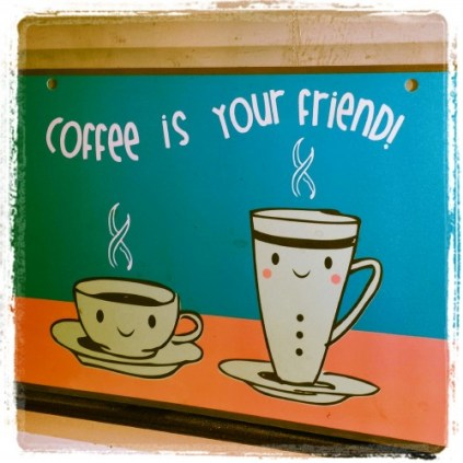 Coffee is Your Friend