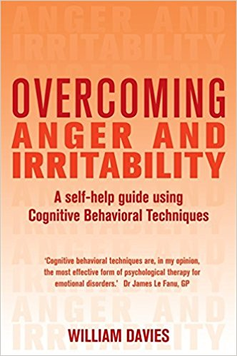 Book Review: Overcoming Anger And Irritability by William Davies, James Le Fanu