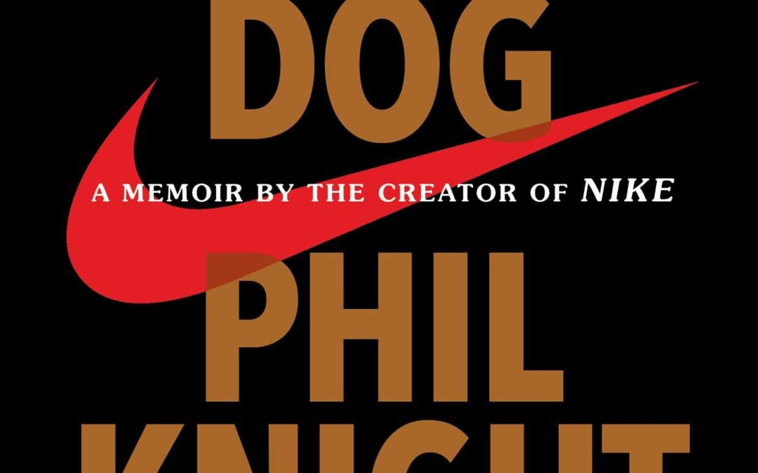 Book Review: Shoe Dog: A Memoir by the Creator of NIKE by Phil Knight