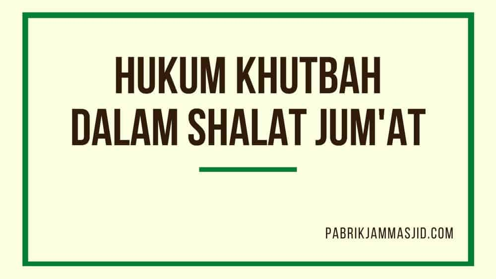 Hukum Khutbah Dalam Shalat Jum'at Menurut Para Ulama Ahlus Sunnah