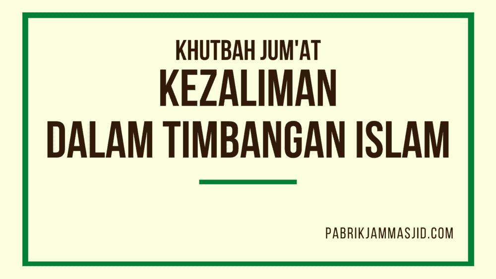 Khutbah Jumat Tentang Kezaliman Dalam Timbangan Islam