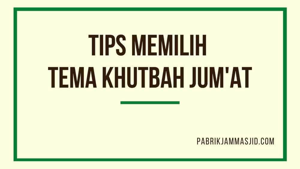 Tips Memilih Tema Khutbah Jum'at Yang Sesuai dan Menarik