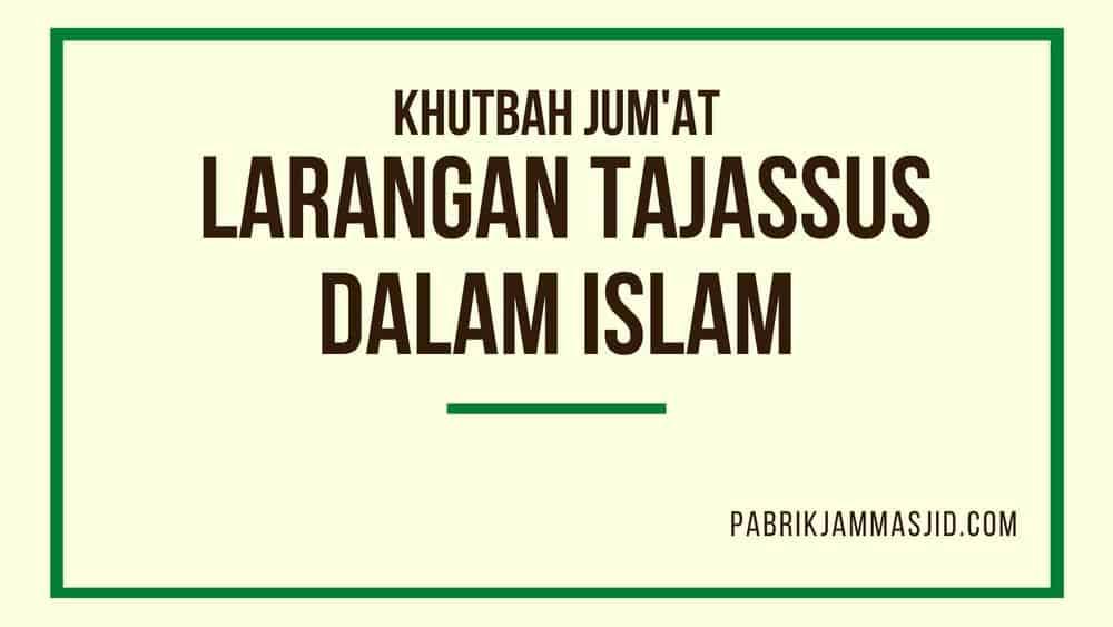 Khutbah Jumat: Larangan Tajassus Dalam Islam