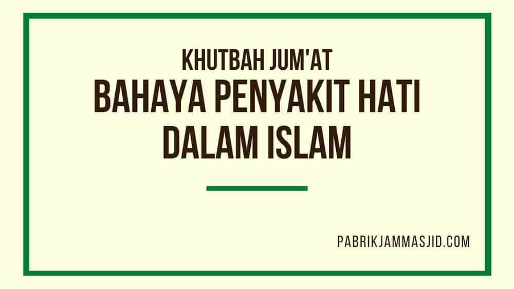Khutbah Jumat : Tanda Penyakit Hati Dalam Islam, Bahaya, dan Cara Mengobatinya