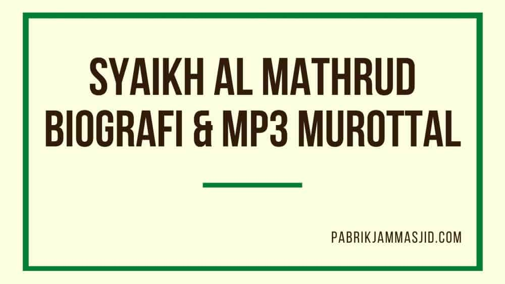 Biografi dan Download Murottal MP3 Syaikh Abdullah Al Mathrud