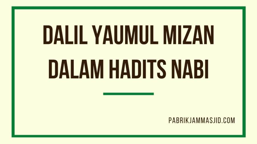 Dalil Yaumul Mizan Dalam Hadits Nabi