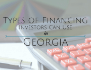Types of Financing Investors Can Use in Georgia - Atlanta Hard Money Loans