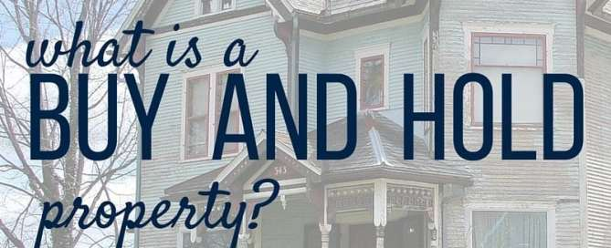 what is a buy and hold property - bridge loans in atlanta
