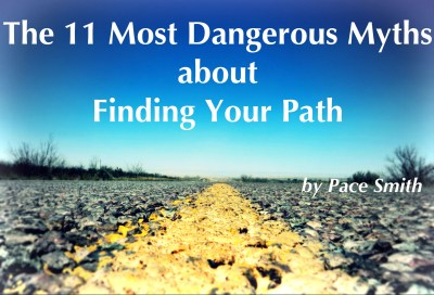 The 11 Most Dangerous Myths about Finding Your Path - cover page