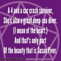 A 4 and a car crash survivor, She's also a great deep-sea diver. (I mean of the heart.) And that's only part Of the beauty that is Susan Piver.