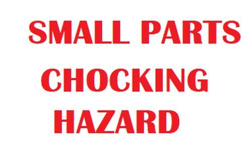 SMALL PARTSCHOCKING HAZARD