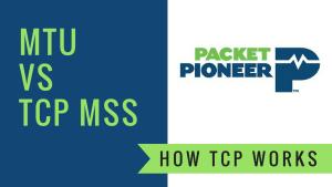 How TCP Works – MTU vs MSS