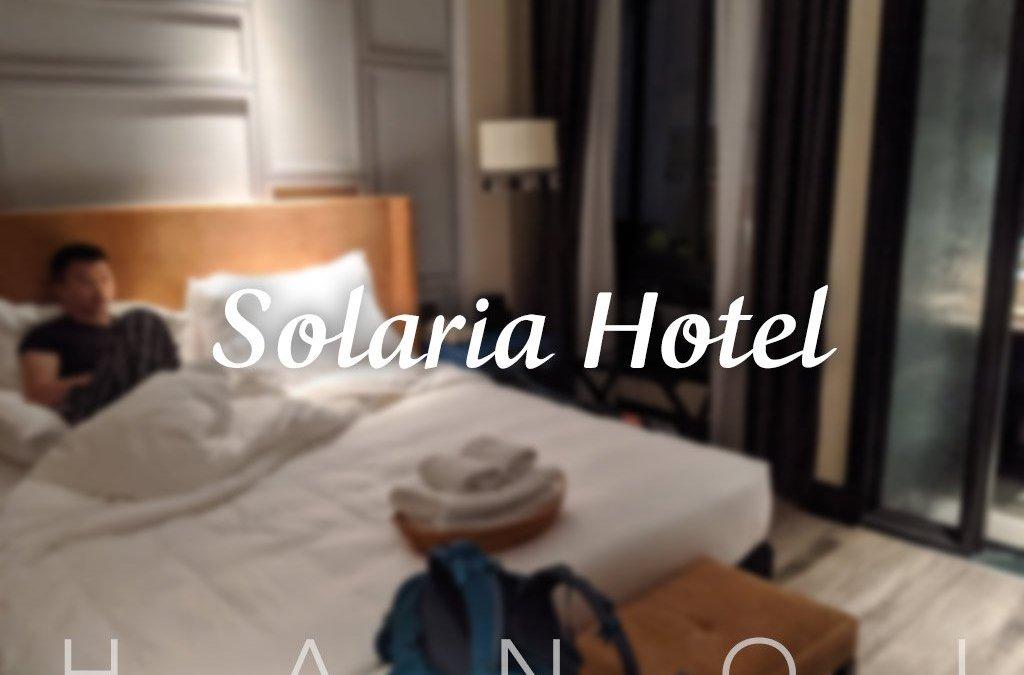 【河內住宿】 Solaria Hotel - 一個暖心、貼心、 放心的住宿選擇