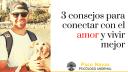 3 consejos para conectar con el amor y vivir mejor