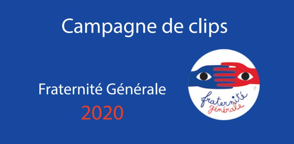Campagne de clips – Fraternité Générale 2020