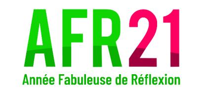 L'Année Fabuleuse de Réflexion s'adapte… – invitation aux journées de l'AFR21 du 10 au 13 juillet 2021-