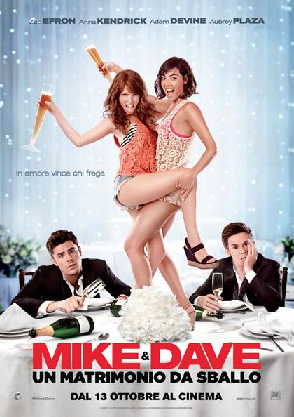 Locandina italiana Mike & Dave: Un matrimonio da sballo