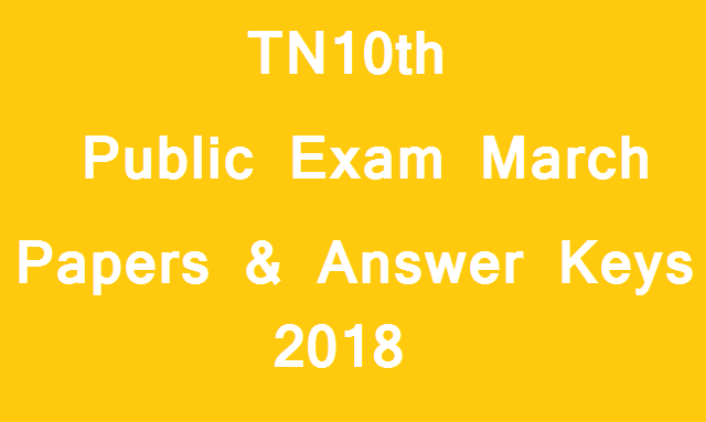 TN10th Public Exam March 2018 - Question Papers Answer Keys - padasalai-net-in