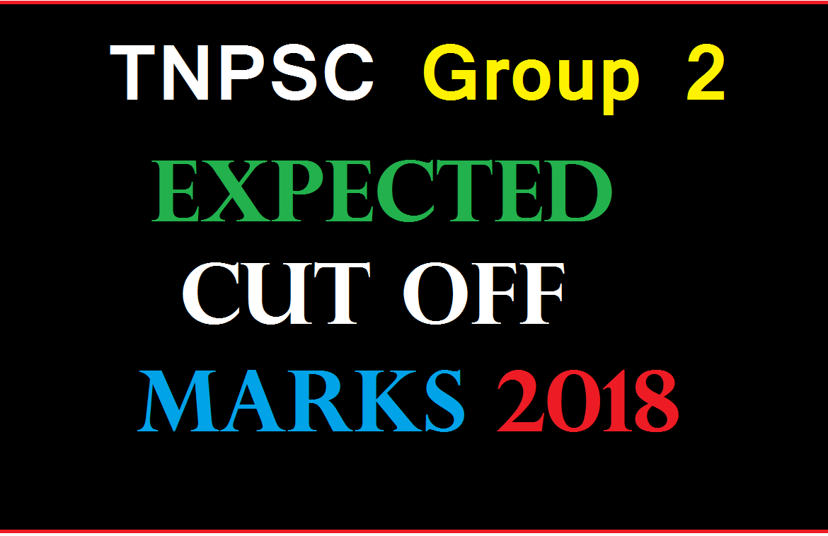 TNPSC Group 2 Expected Cut Off Marks 2018