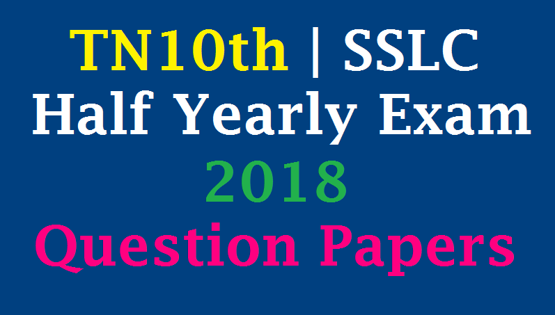 TN10th - SSLC Half Yearly Exam 2018 - Original Question Papers