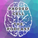 Padded Cell Podcast