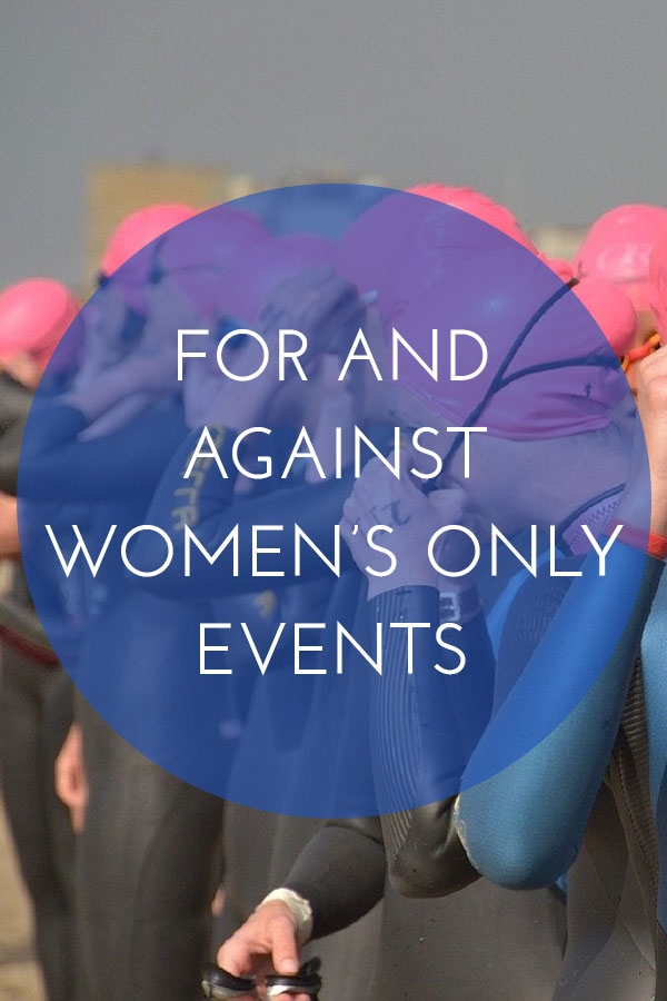 For and against women's only events
