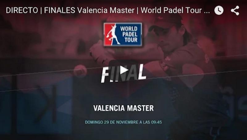 Finales Master World Padel Tour Valencia 2015 en directo