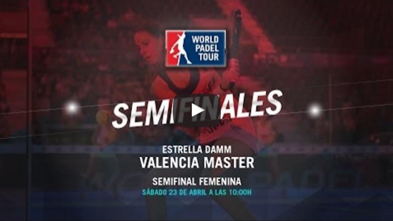 Semifinales femeninas Máster World Padel Tour Valencia 2016 en directo