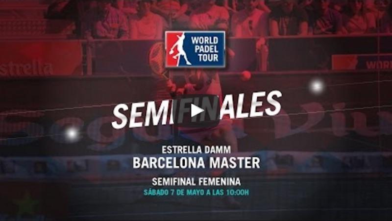 Semifinales femeninas Máster World Padel Tour Barcelona 2016 en directo