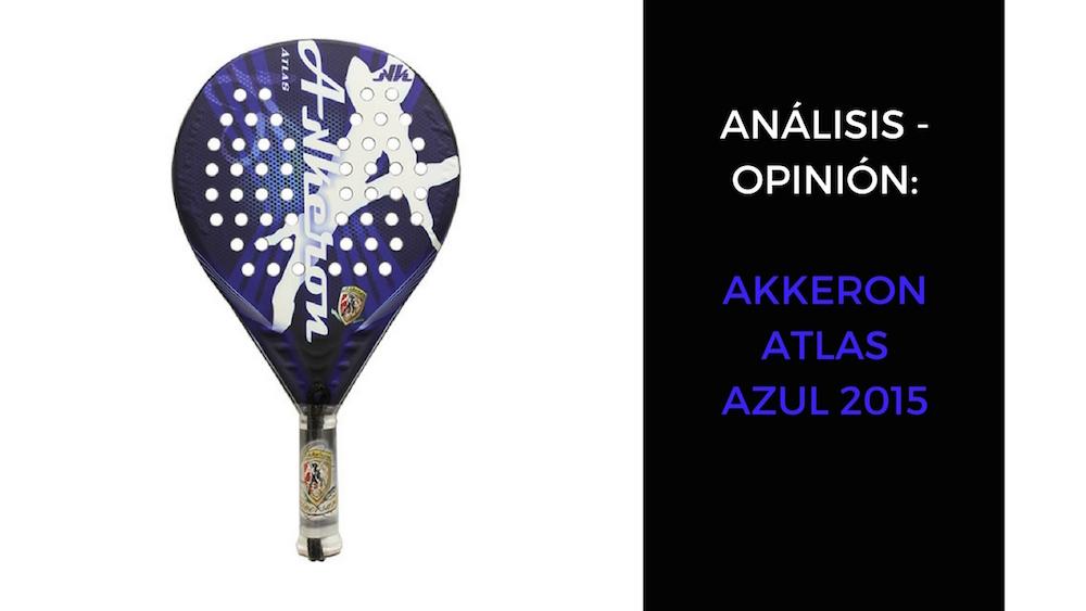 Akkeron Atlas Azul 2015 Análisis y opinión Akkeron Atlas Azul 2015