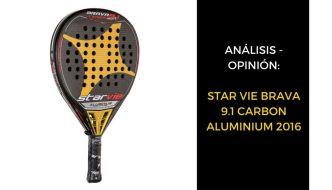Análisis y opinión STAR VIE BRAVA 9.1 CARBON ALUMINIUM 2016