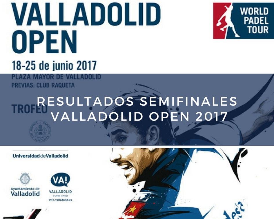 Semifinales WPT Valladolid 2017 Resultados semifinales World Padel Tour Valladolid 2017