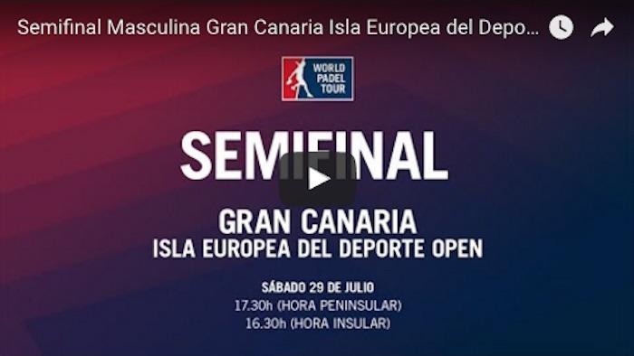 Semifinales World Padel Tour Gran Canaria 2017 en directo y online