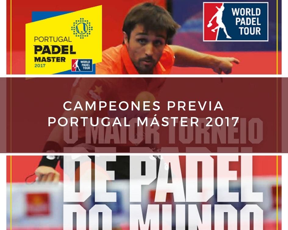 Campeones Previa Máster World Padel Tour Portugal 2017