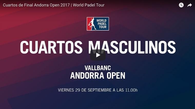 Cuartos online WPT Andorra 2017 Resultados cuartos de final World Padel Tour Andorra 2017