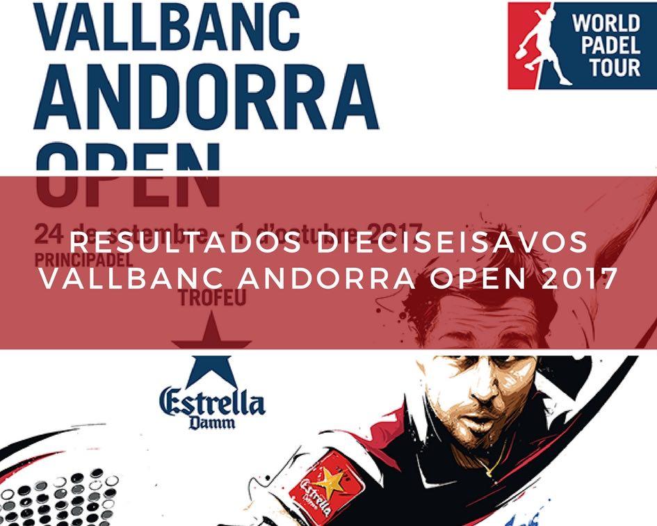 Resultados dieciseisavos de final World Padel Tour Andorra 2017