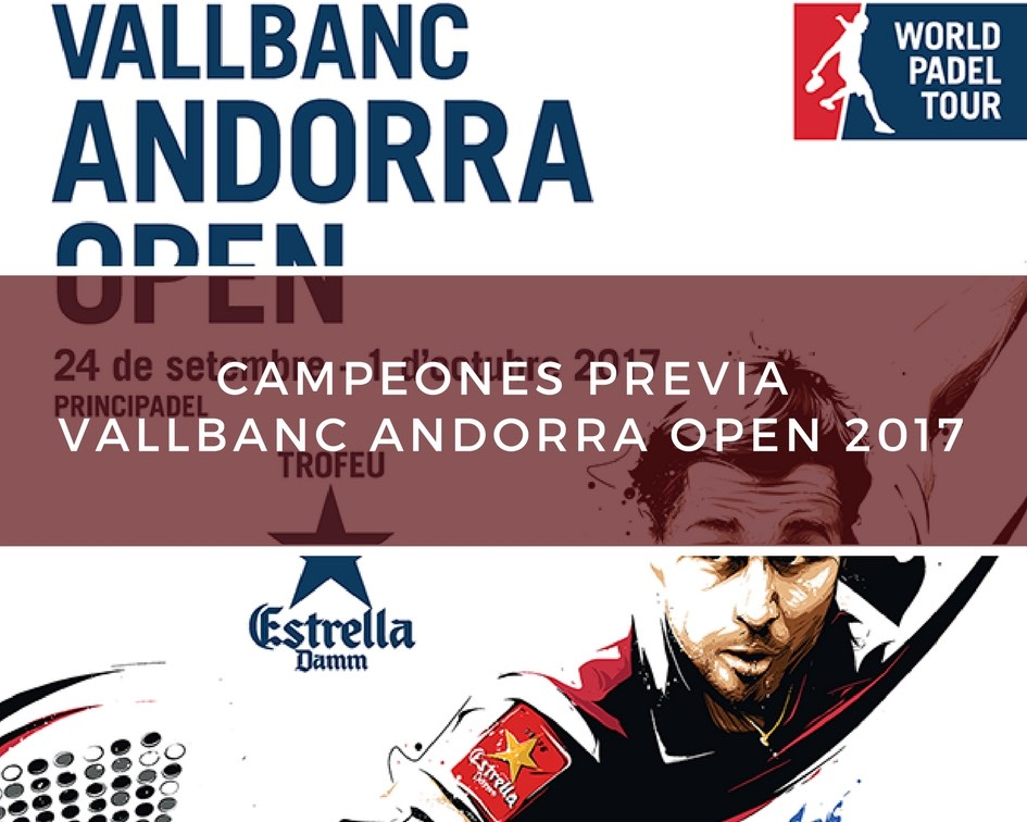 Campeones Previa World Padel Tour Andorra 2017