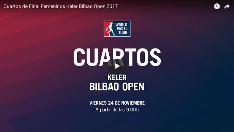 Cuartos femeninos online WPT Bilbao 2017 Resultados cuartos de final World Padel Tour Bilbao 2017